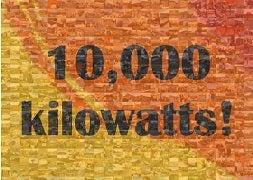 10,000 kilowatts!